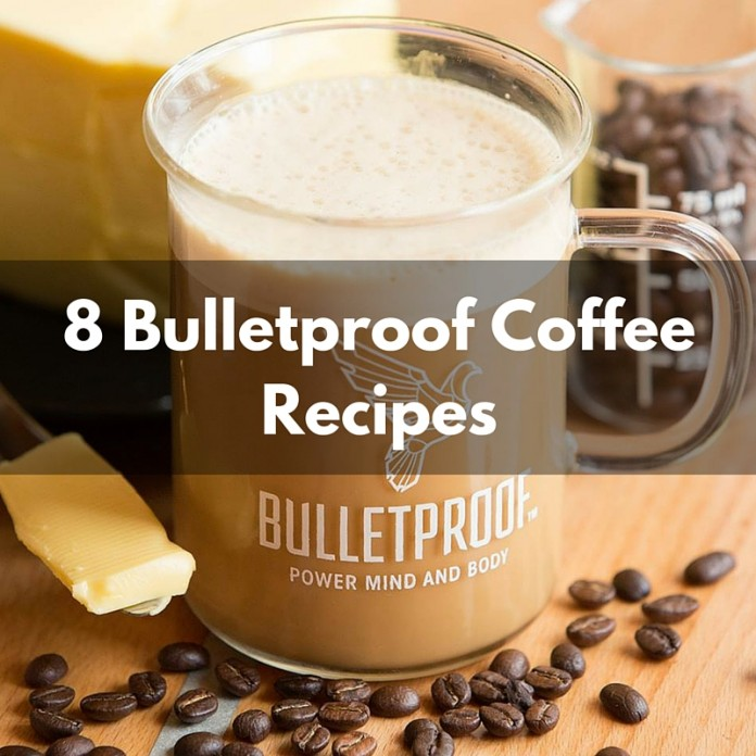 8 Recipes to Make Your Coffee More Bulletproof