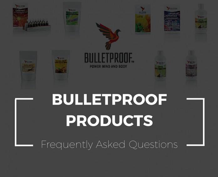 Bulletproof Products FAQ