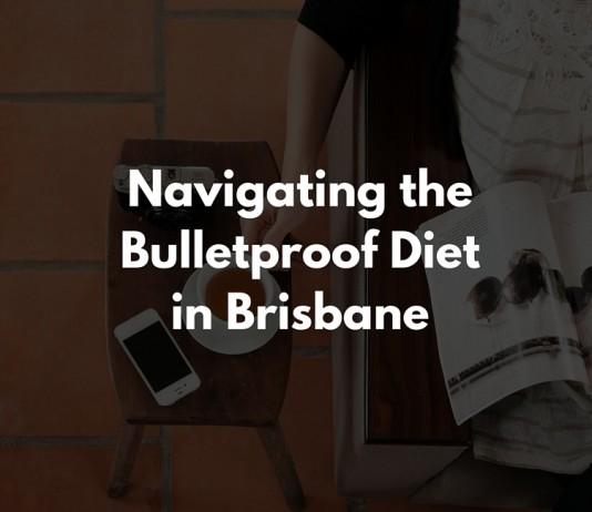 The Bulletproof Diet in Brisbane, Australia