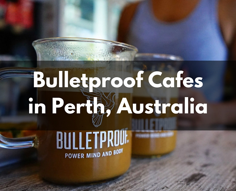 5 Bulletproof Cafes in Perth, Australia