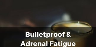 Bulletproof and Adrenal Fatigue