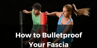 Bulletproof your fascia