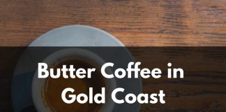 Butter Coffee in Gold Coast