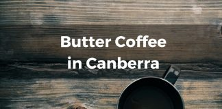 Butter Coffee in Canberra