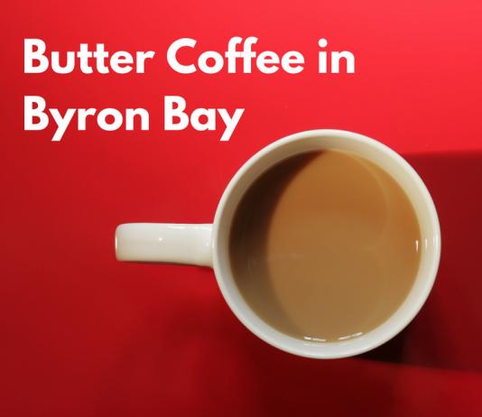 Butter Coffee in Byron Bay